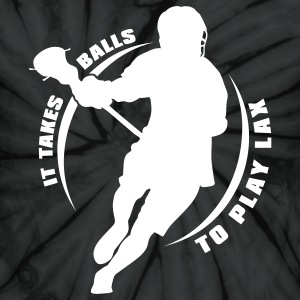 It Takes Balls To Play Lacrosse T-Shirts - Unisex Tie Dye T-Shirt