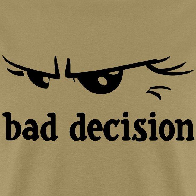 bad decision