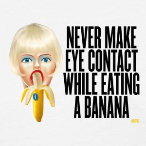 never make eye contact while eating a banana Women's T-Shirts - Women's T-Shirt