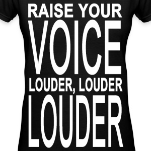 Raise Your Voice Louder Women's T-Shirts - Women's V-Neck T-Shirt
