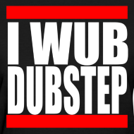Design ~ I Wub Dubstep Women's T-Shirt