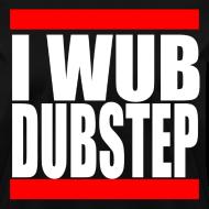Design ~ I Wub Dubstep Women's T-Shirt