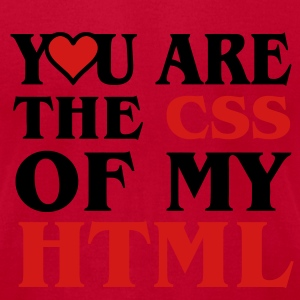 I love CSS / YOU ARE THE CSS OF MY HTML / HEART HEART T-Shirts - Men's T-Shirt by American Apparel