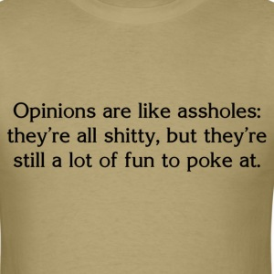 Opinions Are Like Assholes T-Shirts - Men's T-Shirt