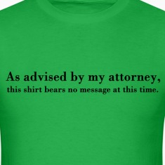 Attorney's Advice T-Shirts