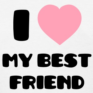I Love my Best Friend Women's T-Shirts - Women's T-Shirt