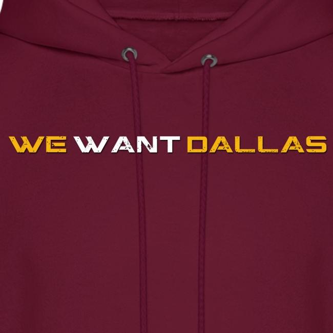 We Want Dallas Hoodie Burgundy