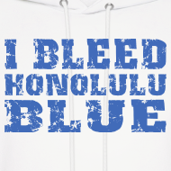 Design ~ I Bleed Honolulu Blue