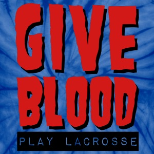 Give Blood Play Lacrosse T-Shirts - Unisex Tie Dye T-Shirt