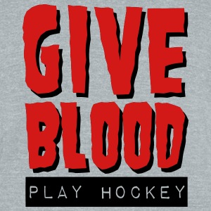 Give Blood Play Hockey T-Shirts - Unisex Tri-Blend T-Shirt by American Apparel