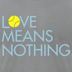 Love Means Nothing. Skimble Tennis Tee