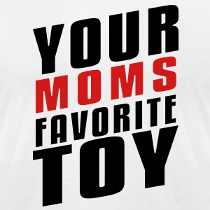 Your Moms Favorite Toy T-Shirts - Men's T-Shirt by American Apparel