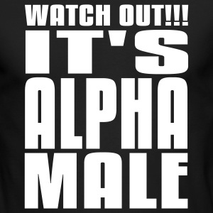 Watch Out It's Alpha Male Long Sleeve Shirts - Men's Long Sleeve T-Shirt by Next Level