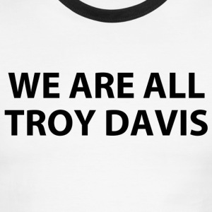 we are all troy davis (RIP...) T-Shirts - Men's Ringer T-Shirt