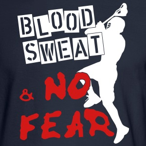 Blood, Sweat & No Fear (lacrosse) Long Sleeve Shirts - Men's Long Sleeve T-Shirt