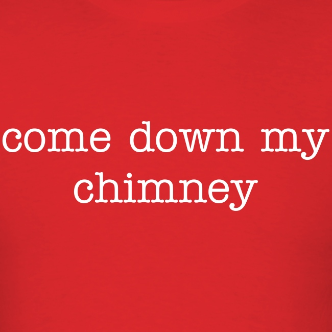 Come Down My Chimney
