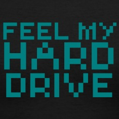 Computer humor- in Pixels feel my hard drive Women's T-Shirts