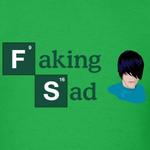 Faking Sad - Men's T-Shirt