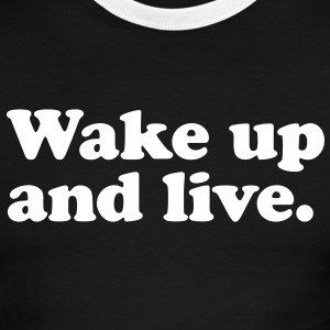 Wake up and live T-Shirts - Men's Ringer T-Shirt