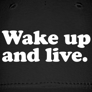 Wake up and live Caps - Baseball Cap