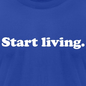 start living T-Shirts - Men's T-Shirt by American Apparel