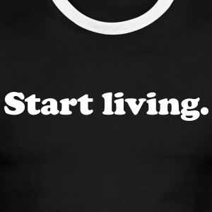 start living T-Shirts - Men's Ringer T-Shirt