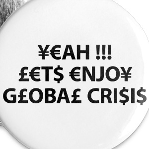 enjoy global crisis Buttons - Small Buttons