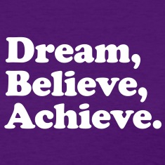 dream believe achieve Women's T-Shirts