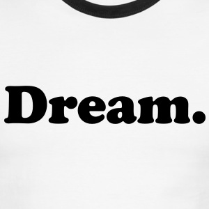 dream T-Shirts - Men's Ringer T-Shirt