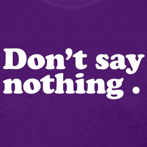 don't say nothing Women's T-Shirts - Women's T-Shirt