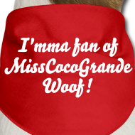 Design ~ Dog Bandana - I'mma fan of MissCocoGrande Woof!