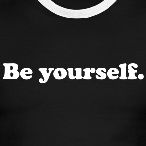 be yourself T-Shirts - Men's Ringer T-Shirt