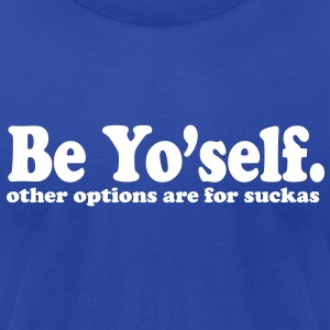 be yourself T-Shirts - Men's T-Shirt by American Apparel