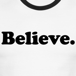 believe T-Shirts - Men's Ringer T-Shirt