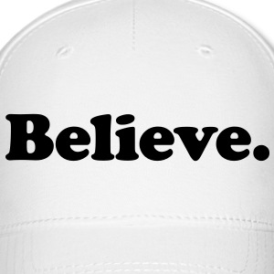 believe Caps - Baseball Cap