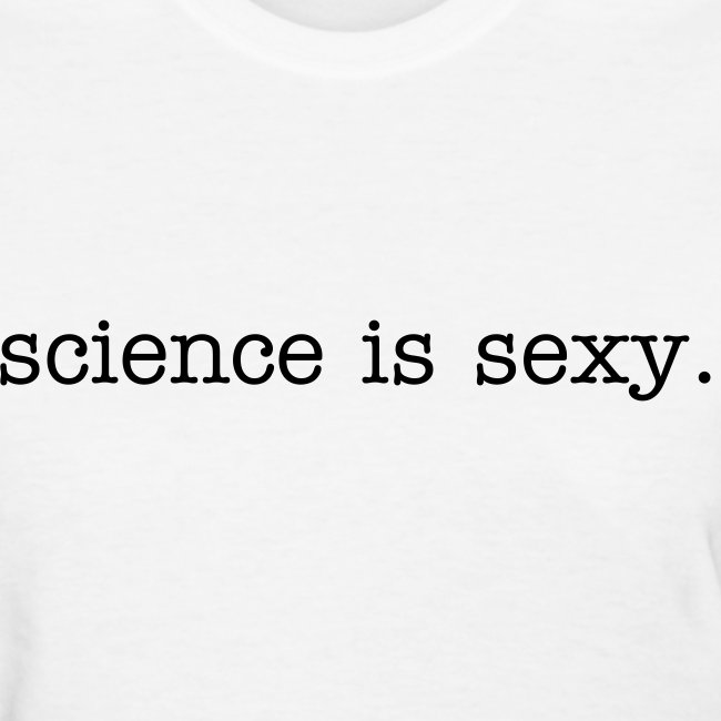 Science is sexy- Ladies, White