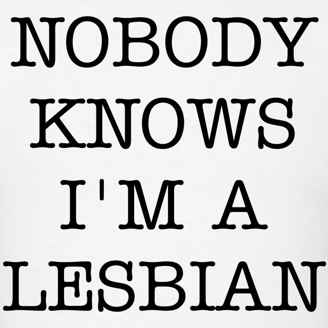 As Worn By Axl Rose - Nobody Knows I'm A Lesbian