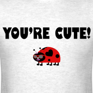 Design ~ You're Cute! (Gents)