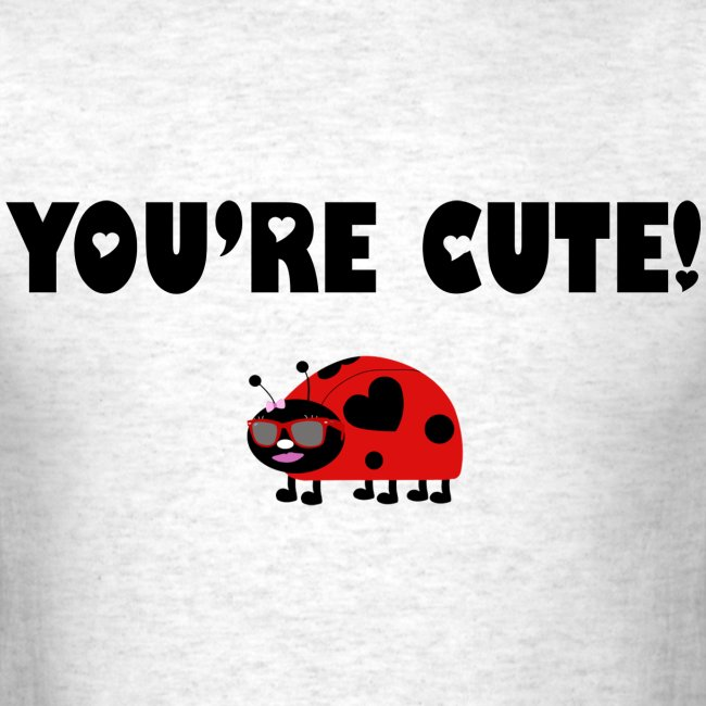 You're Cute! (Gents)