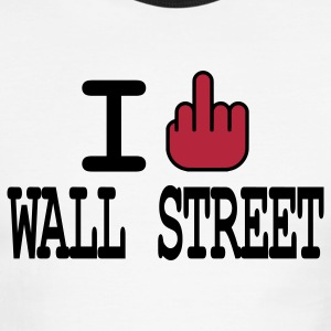 i f**k wall street T-Shirts - Men's Ringer T-Shirt