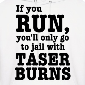 If you run, you'll only go to jail with taser burn Hoodies - Men's Hoodie
