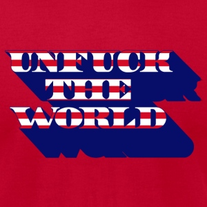 unfuck the world T-Shirts - Men's T-Shirt by American Apparel