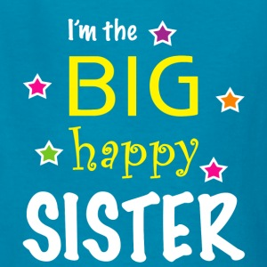 I'm the Big Happy Sister - Kids' T-Shirt