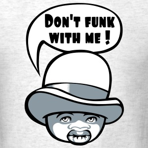 Don't funk T-Shirts - Men's T-Shirt