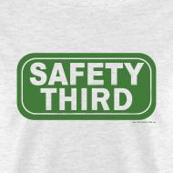 Design ~ SAFETY THIRD