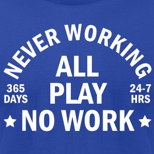 never working T-Shirts - Men's T-Shirt by American Apparel