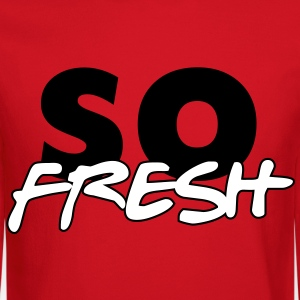 So Fresh Long Sleeve Shirts - Crewneck Sweatshirt