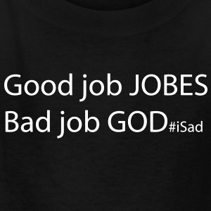 God Job vs Good Jobs - Steve Jobs tribute Kids' Shirts - Kids' T-Shirt