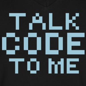 Computer Humor - in Pixels TALK CODE TO ME T-Shirts - Men's V-Neck T-Shirt by Canvas