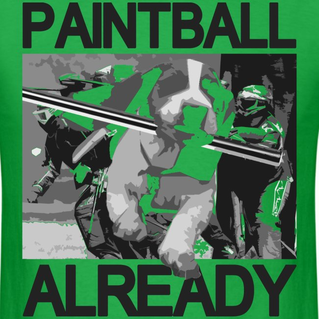 Mens Tee : Paintball Already